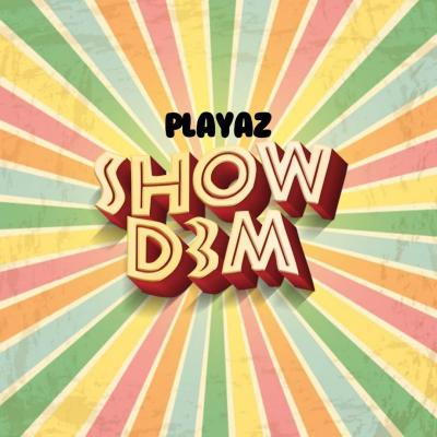 Playaz - Show Dem