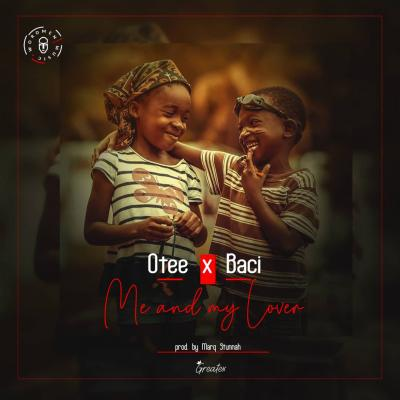Otee X Baci - Me And My Lover