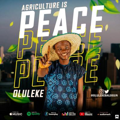 Oluleke - Agriculture Is Peace ft. Namenj & Cash Yung
