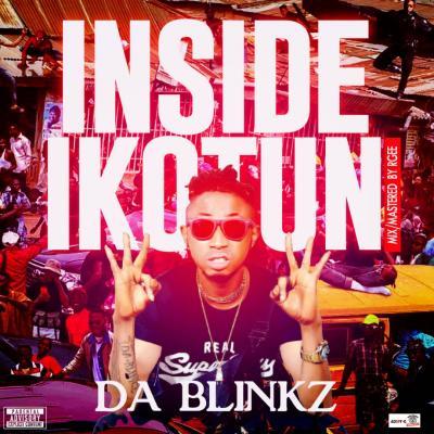 Da Blinkz - Inside Ikotun