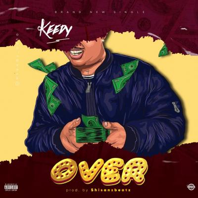 Keedy - Over (Prod. By Shisanzbeat)