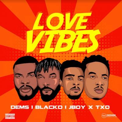 Dems x Black O x JBoy x TXO - Love Vibes