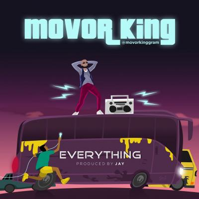 Movor King - Everything (Prod. By Jay)