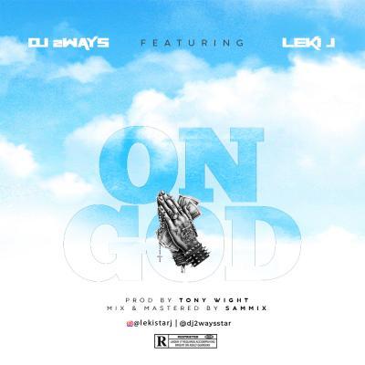 DJ 2ways ft Leki J - On God