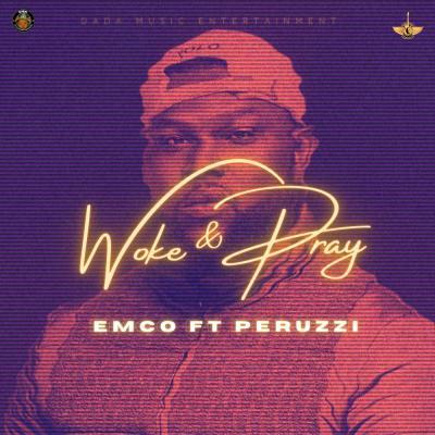 Emco X Perruzi - Woke & Pray