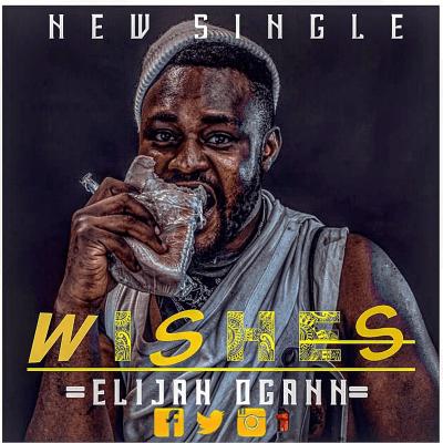 Elijah Ogann - Wishes (Prod. by Fredibeats)