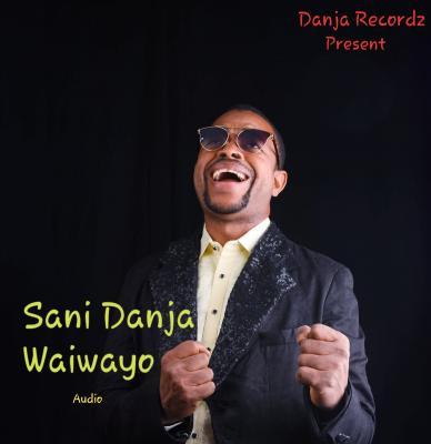 Sani Danja - Waiwayo