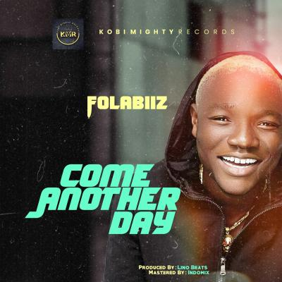 Folabiiz - Come Another Day (Prod. Lino Beats)