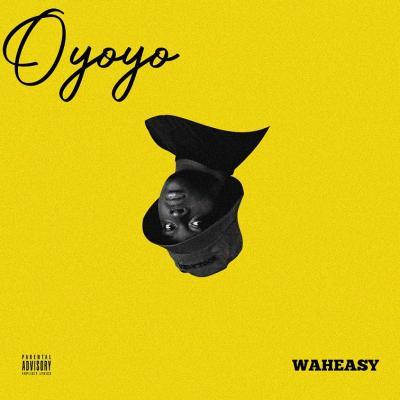 Waheasy - Oyoyo