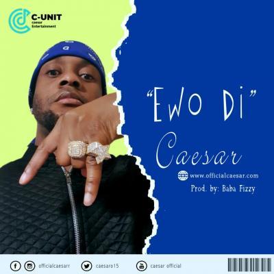 Caesar - Ewo Di