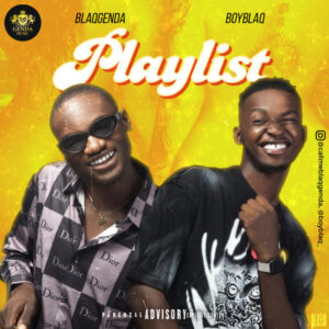 "BlaqGenda – ""Playlist"" ft. BoyBlaq"
