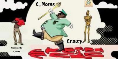 C_Noms - Crazy