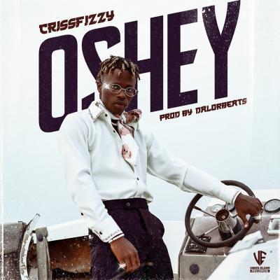Crissfizzy - Oshey (Prod. By Dalorbeatz)