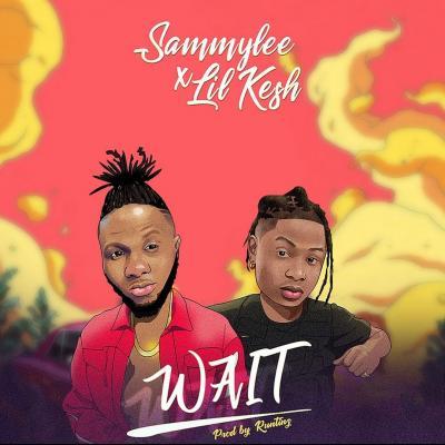 Sammy Lee - Wait ft. Lil Kesh