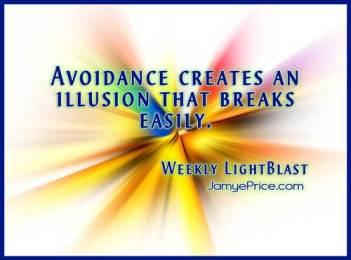 Avoidance Creates an Illusion that Breaks Easily by Jamye Price