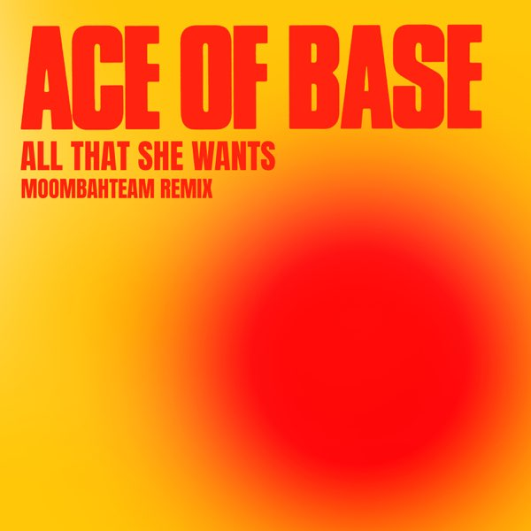 Ace of Base All That She Wants (Moombahteam Remix) MP3 DOWNLOAD