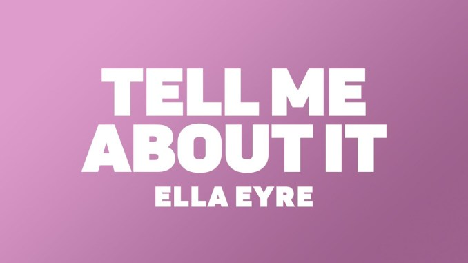 Ella Eyre Tell Me About It MP3 DOWNLOAD