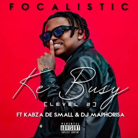 Focalistic Ke Busy MP3 DOWNLOAD