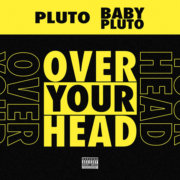Future Ft. Lil Uzi Vert – Over Your Head MP3 DOWNLOAD