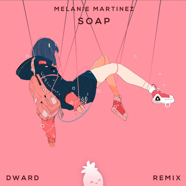 Melanie Martinez Soap (Dward Remix) MP3 DOWNLOAD