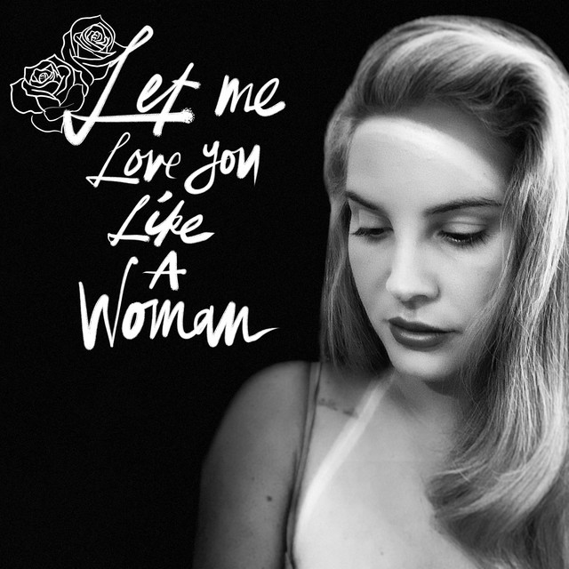 Lana Del Rey Let Me Love You Like A Woman MP3 DOWNLOAD