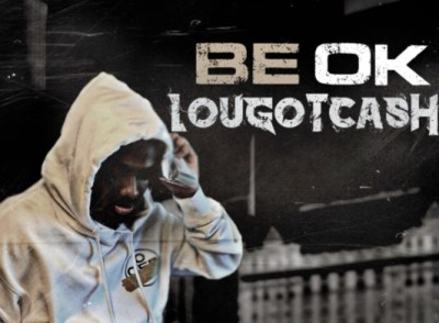 LouGotCash Be Ok MP3 DOWNLOAD