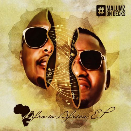Malumz On Decks Afro Is Africa ZIP DOWNLOAD