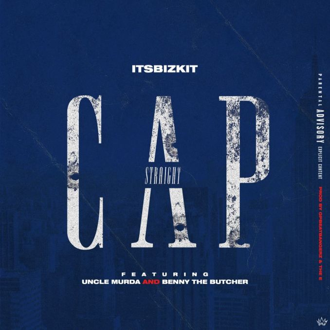Itsbizkit, Uncle Murda & Benny The Butcher Straight Cap MP3 DOWNLOAD