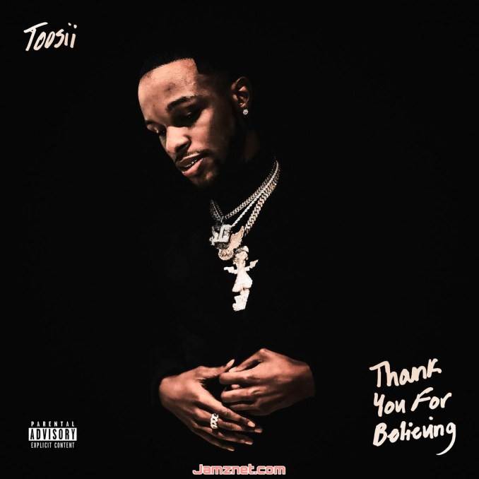 Toosii Thank You For Believing (The Manifestation) ZIP DOWNLOAD