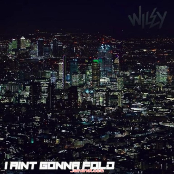 Wiley I Ain't Gonna Fold MP3 DOWNLOAD