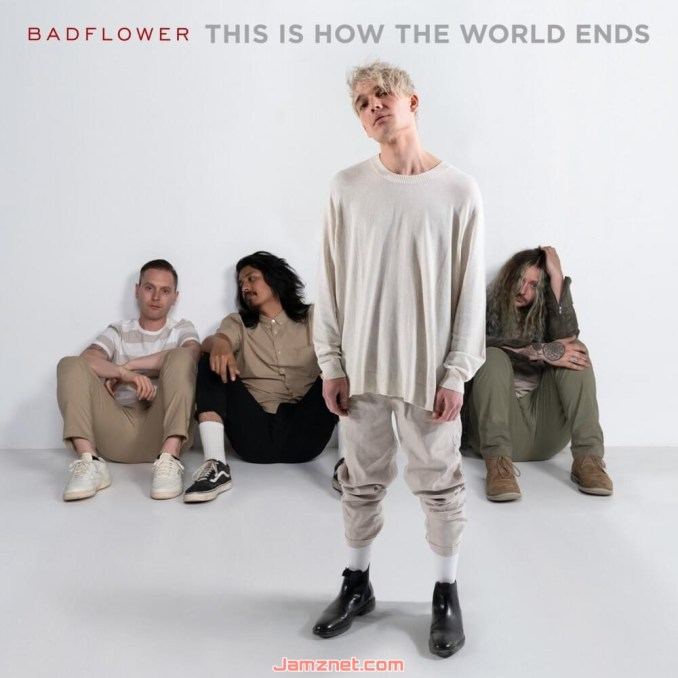 Badflower This Is How the World Ends ZIP DOWNLOAD