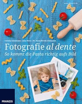 Food-Fotografie: So kommt die Pasta richtig aufs Bild: Fotografie al dente