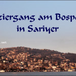 Turkey Tuesday: Spaziergang am Bosporus in Sariyer