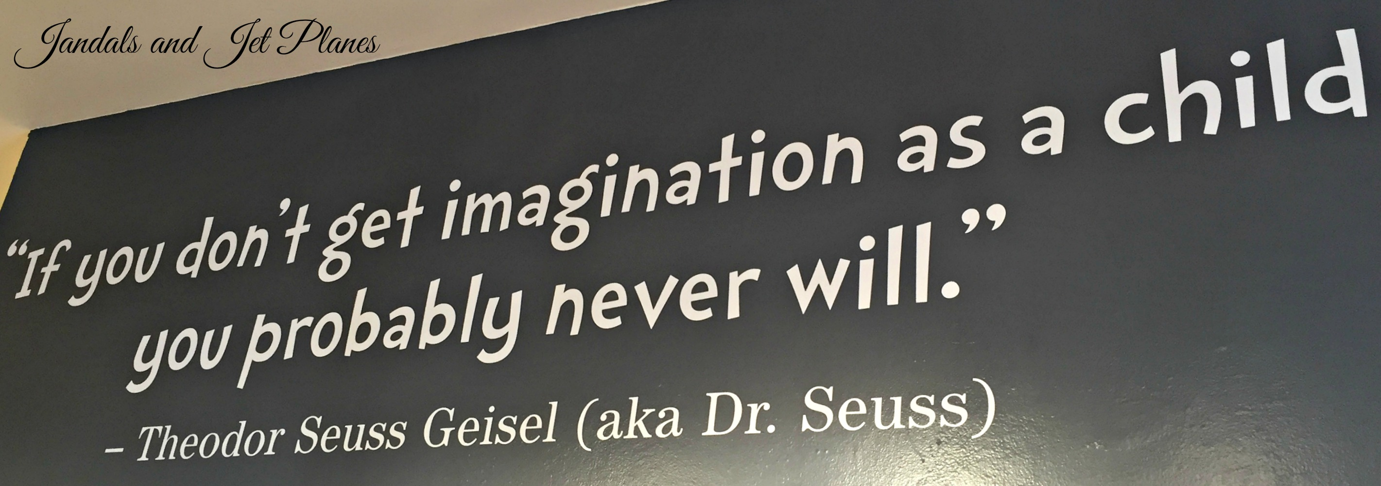 The Art of Dr  Seuss     Jandals and Jet Planes Dr  Seuss Quote Imagination Child