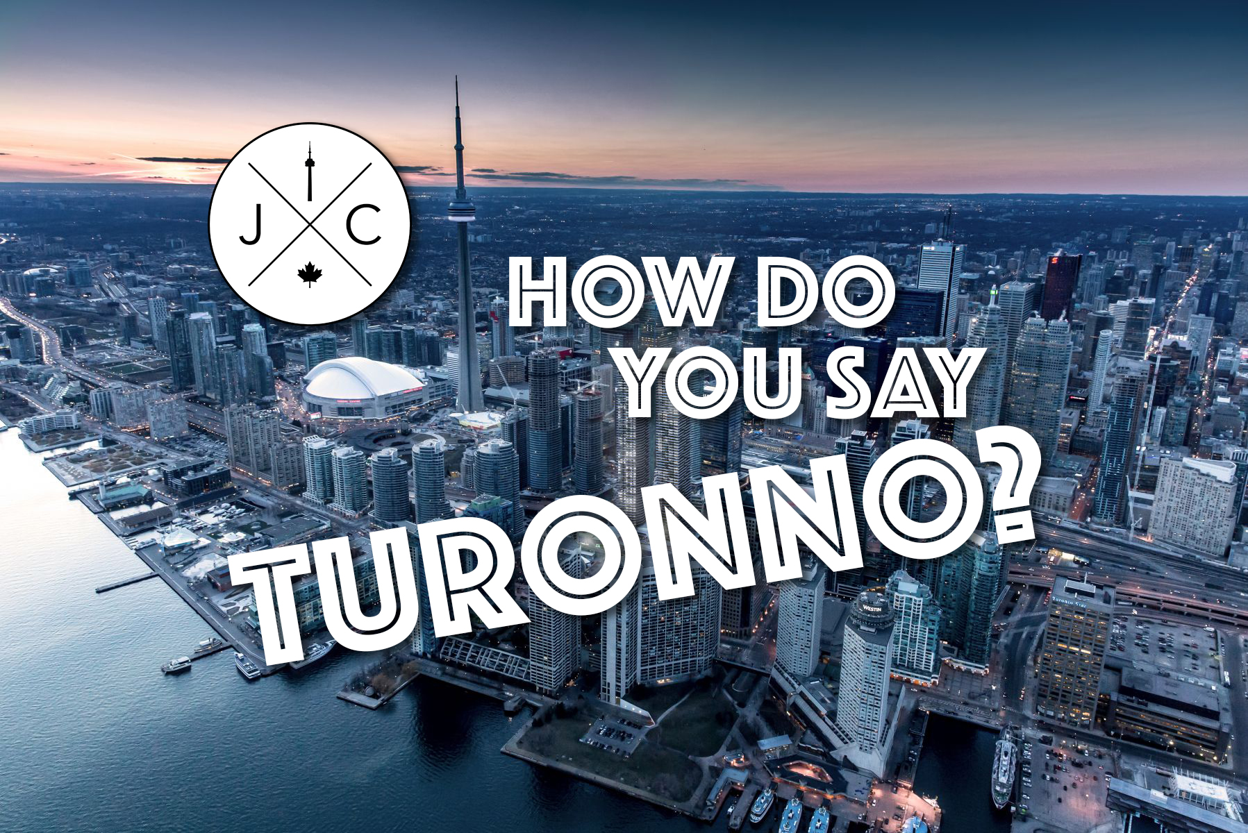 "How do you say, ""Toronto""?"