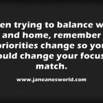 www.janeanesworld.com priorities change balanced does too