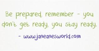 https://i1.wp.com/janeanesworld.com/wp-content/uploads/2012/12/Be-prepared-remember-.jpg?resize=316%2C165