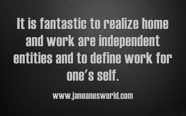 define home and work for yourself