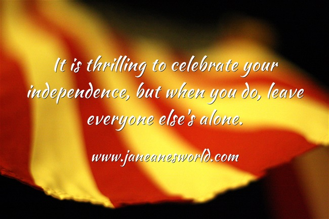 www.janeanesworld.com celebrate your independence leaveothers alone