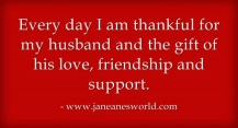 https://i1.wp.com/janeanesworld.com/wp-content/uploads/2013/11/Every-day-I-am-thankful.jpg?resize=217%2C117