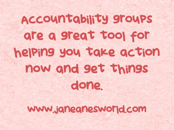 www.janeanesworld.com take action now with acountability groups.