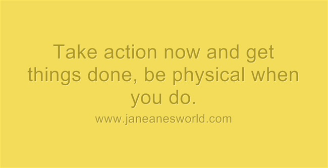 take action now and get physical www.janeane