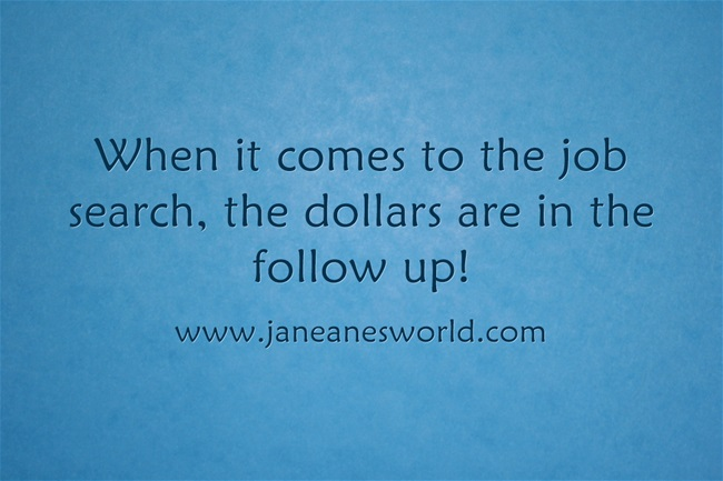 follow up job search www.janeanesworld.com
