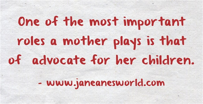 a mother advocates for her children www.janeanesworld.com