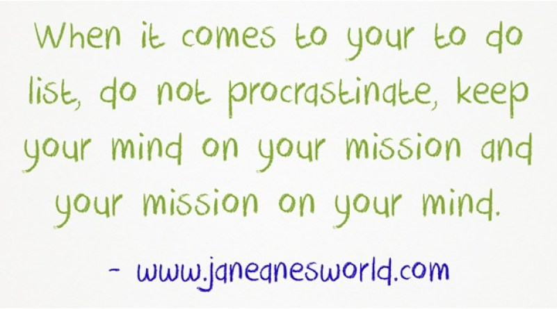 don't procrastinate www.janeanesworld.com