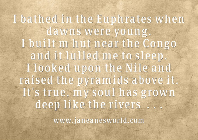 The Negro Speaks of Rivers www.janeanesworld.com