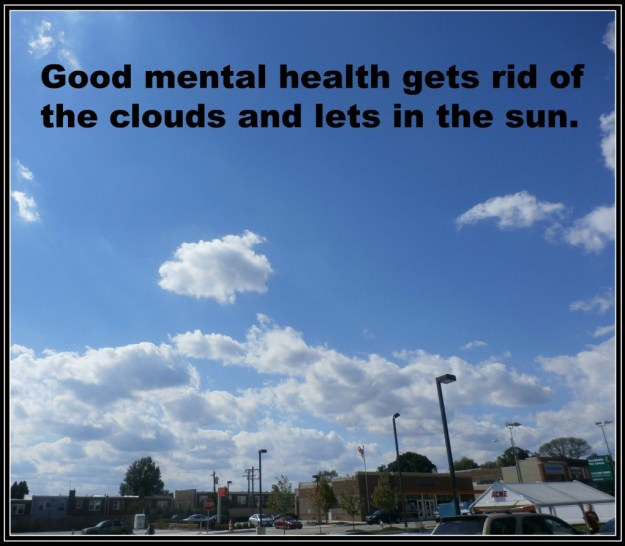 good mental health gets rid of the clouds and lets in the sun www.janeanesworld.com