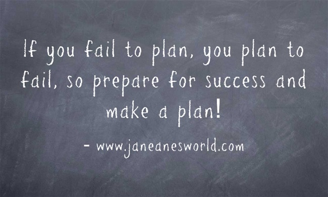 plan to succeed make a plan www.janeanesworld.com