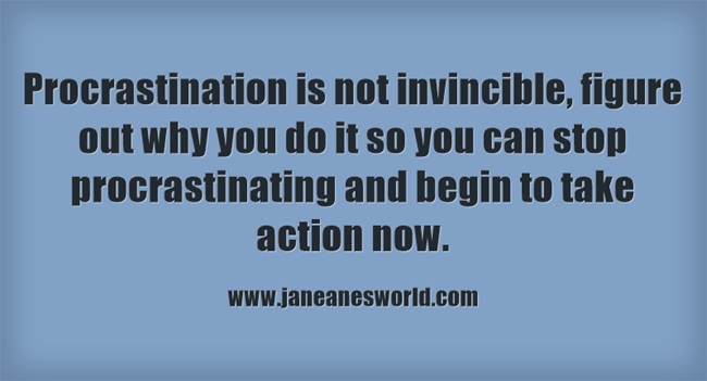 procrastination is not invincible www.janeanesworld.com