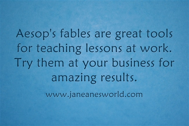 Aesop's fables are more than just stories for school children, they are tools to teach important business lessons. Take a new look at these classic stories and see how they can benefit your business. You may be surprised that you and your children get two different lessons from the same fable.